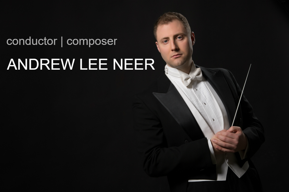 Conductor | Composer, Andrew Neer
